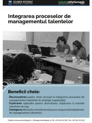 Integrarea proceselor de managementul talentelor
