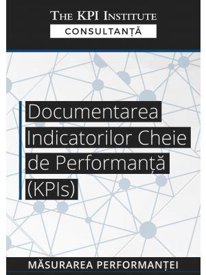 Documentarea Indicatorilor Cheie de Performanta