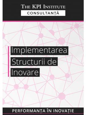 Implementarea structurii de inovare