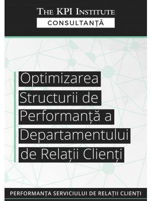 Optimizarea Structurii de Performanta a Departamentului de Relatii Clienti