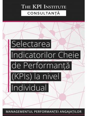 Selectarea Indicatorilor Cheie de Performanta la nivel individual