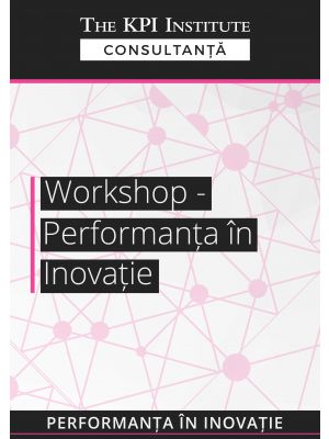 Workshop - Performanta in inovatie