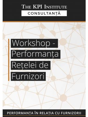 Workshop - Performanta Retelei de Furnizori