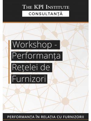 Workshop - Performanta Retelei de Furnizori