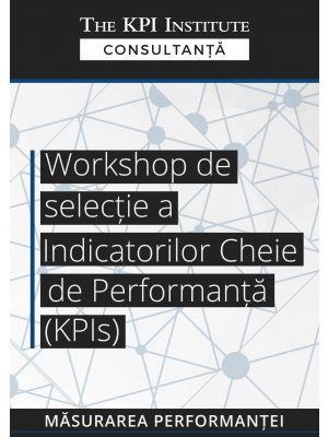 Workshop de selectie a Indicatorilor Cheie de Performanta